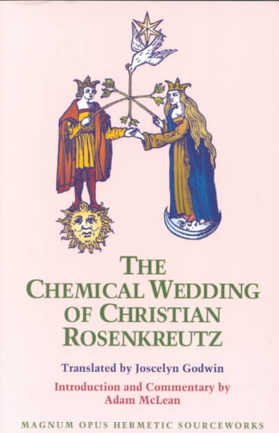 The Chemical Wedding of Christian Rosenkreutz By Rosencreutz, Christian/ Godwin, Joscelyn (TRN)